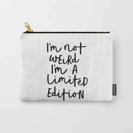 I'm Not Weird I'm a Limited Edition black-white typographic poster design home decor canvas wall art Carry-All Pouch