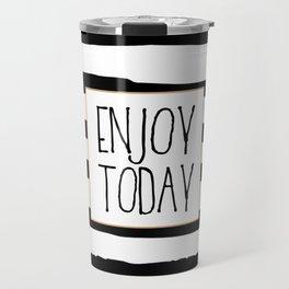 ENJOY TODAY SIGN, Motivational Art,Motivational Quote,Office Wall Art,Relax Poster,Buddha Art,Fashio Travel Mug