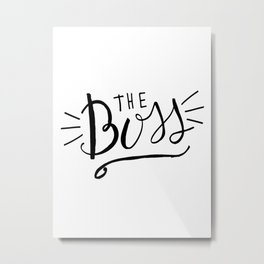 The Boss - black/white Hand lettering Metal Print