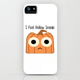 I Feel Hollow Inside iPhone Case