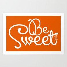 Be Sweet Shit Bag Art Print