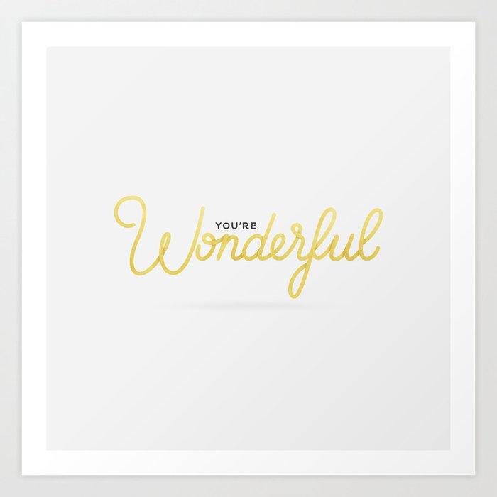 You're Wonderful (White Edition) Art Print