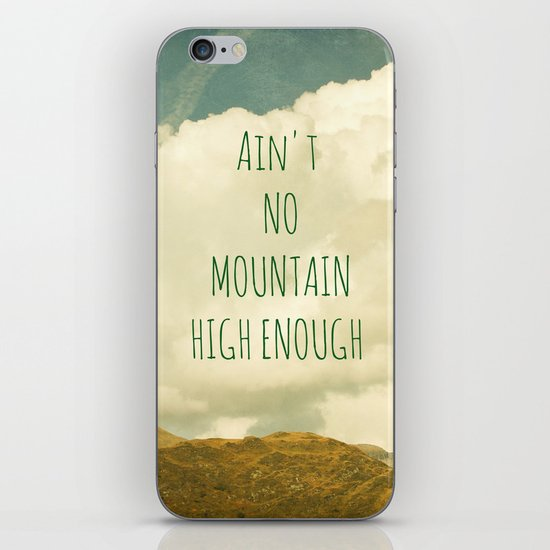 Ain't No Mountain High Enough iPhone & iPod Skin