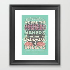 We Are The Music Makers Framed Art Print