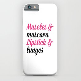 Muscles & Mascara Gym Quote iPhone Case