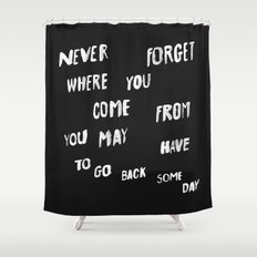 NEVERFORGET Shower Curtain