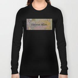 Forever Wild Long Sleeve T-shirt
