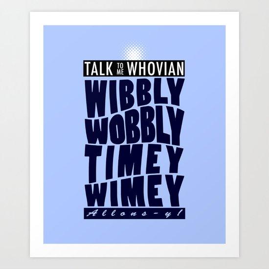 Talk Whovian To Me (alternate version) Art Print