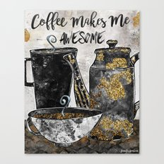 Coffee Makes Me Awesome Canvas Print