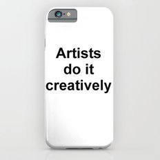 Artists Do It Creatively Slim Case iPhone 6s