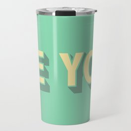 Be You \\ Positive Quote Typography Travel Mug