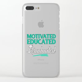 Motivated Educated Graduated Funny Graduation Gift Clear iPhone Case