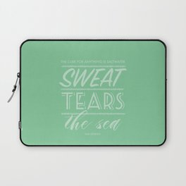 The Cure for Anything Is Saltwater in Seafoam Laptop Sleeve