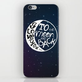 I LOVE YOU to the MOON and BACK! iPhone Skin