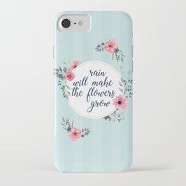 Rain Will Make The Flowers Grow #3 iPhone Case