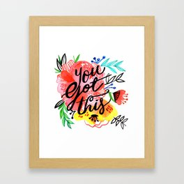 You got this! Framed Art Print