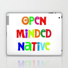 Open minded Native Laptop & iPad Skin