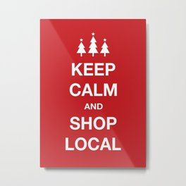 KEEP CALM SHOP LOCAL Metal Print