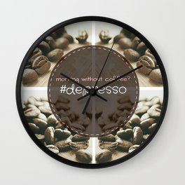 Morning Without Coffee? #Depresso Wall Clock