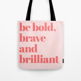 be bold III Tote Bag