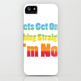 Straight I'm Not LGBT Rainbow Flag iPhone Case