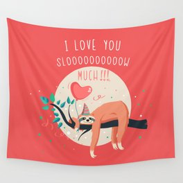 Love you slow much Wall Tapestry