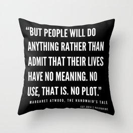 15   | The Handmaid's Tale Quote Series  | 190610 Throw Pillow