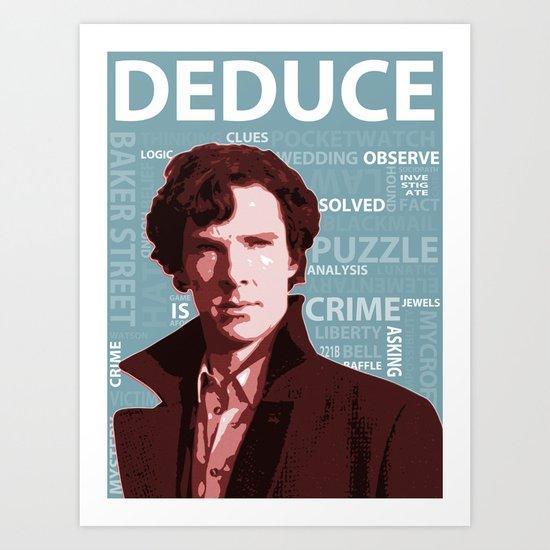 DEDUCE Art Print