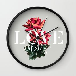 Love Wildly #typography #love #floral Wall Clock