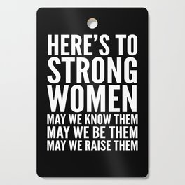 Here's to Strong Women (Black) Cutting Board