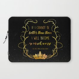 Bookish Quote The Cruel Prince Holly Black Laptop Sleeve