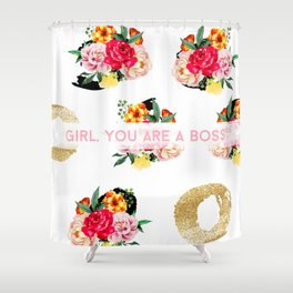 Girl, You Are A Boss Shower Curtain