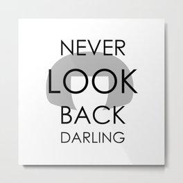"""I never look back, darling"" Metal Print"
