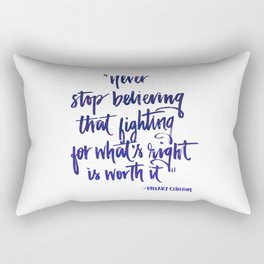 Never stop believing Rectangular Pillow