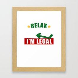 Relax Gringo I'm Legal Mexican Immigrant Trump Framed Art Print