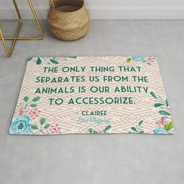 Steel Magnolias Ability to Accessorize Quote Rug