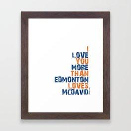 """""""I Love You More Than Edmonton Loves McDavid"""" Framed Art Print"""