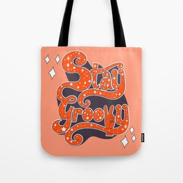 Stay Groovy Tote Bag