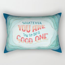 Whatever You Are, Try to be a Good One // Blue Organic Waves Rectangular Pillow