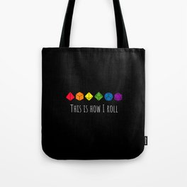 This is how I roll rainbow color Tote Bag