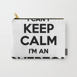 I cant keep calm I am an OVERTON Carry-All Pouch
