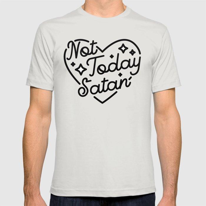 not today satan I T-shirt