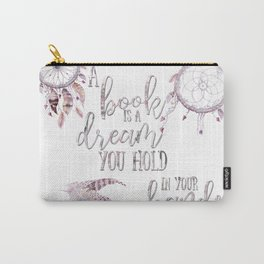 A book is a dream Carry-All Pouch