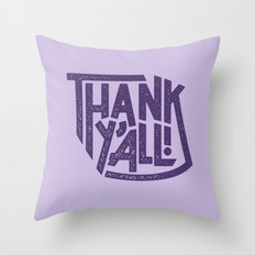 Thank Y'all! Throw Pillow