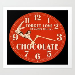 GIVE TIME TO THE CHOCOHOLIC IN YOUR LIFE Art Print