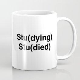 Stu(dying) Stu(died) Coffee Mug