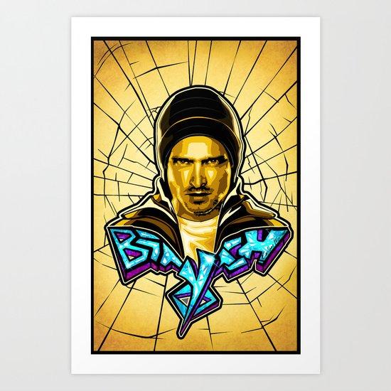 Yo Bitch!.....Jesse Pinkman (Breaking Bad) Art Print