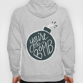 You're the Bomb Hoody