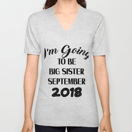 I'm Going to be Big Sister September 2018 Girl Unisex V-Neck