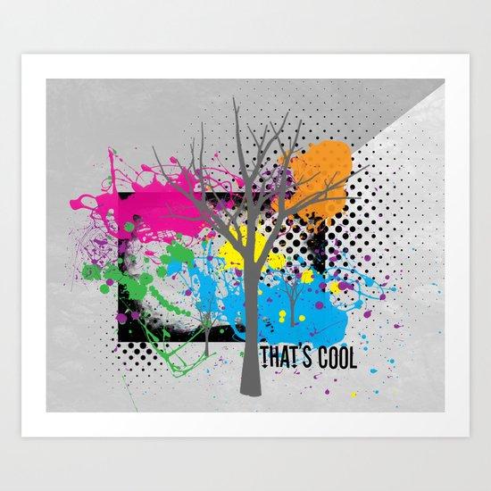 That's Cool Art Print